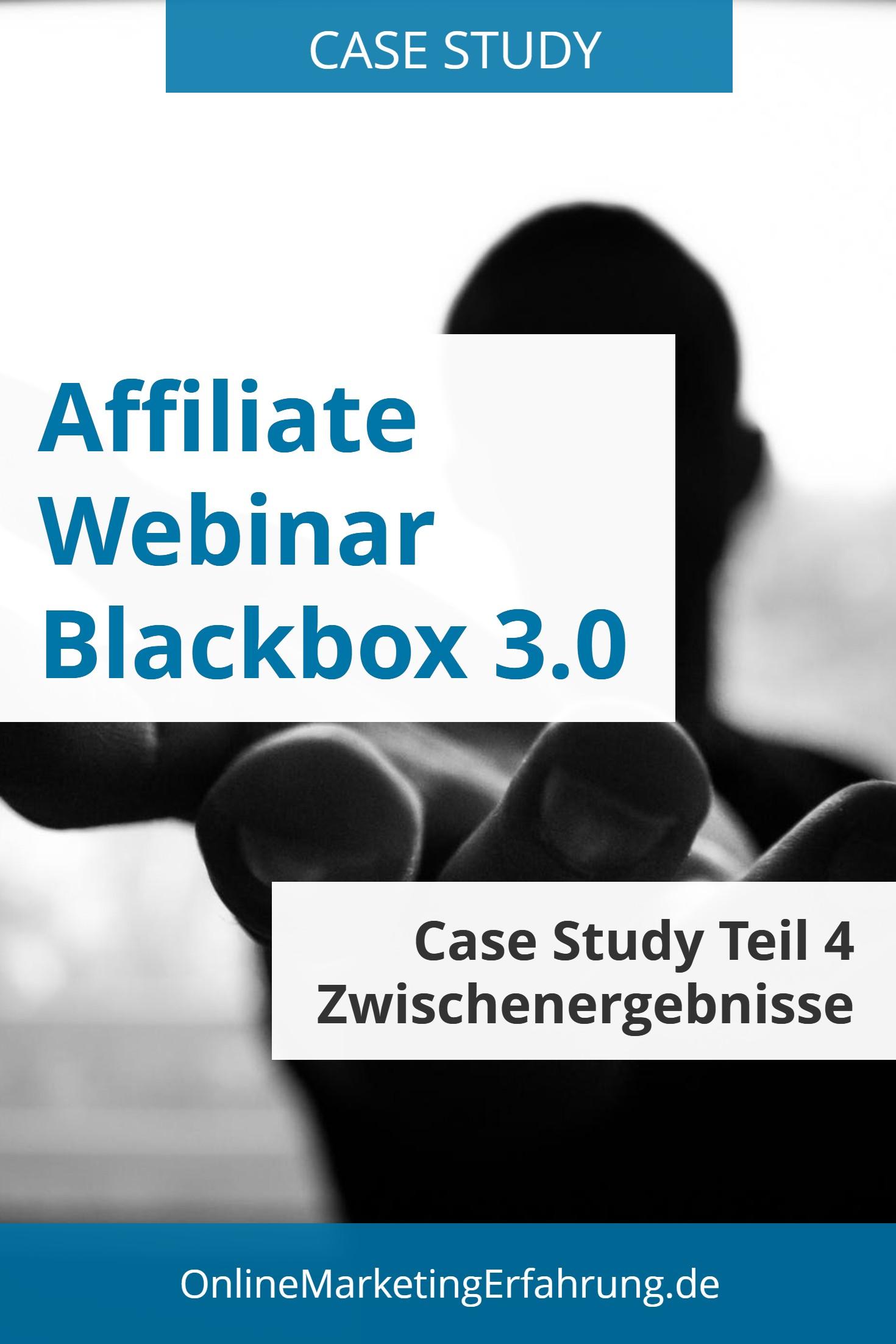 Affiliate Webinar Blackbox Case Study Teil 4